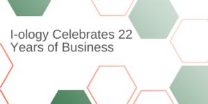 I-ology Celebrates 22 Years of Business